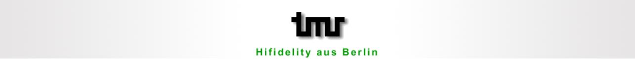 TMR Elektronik GmbH, Highfidelity aus Berlin